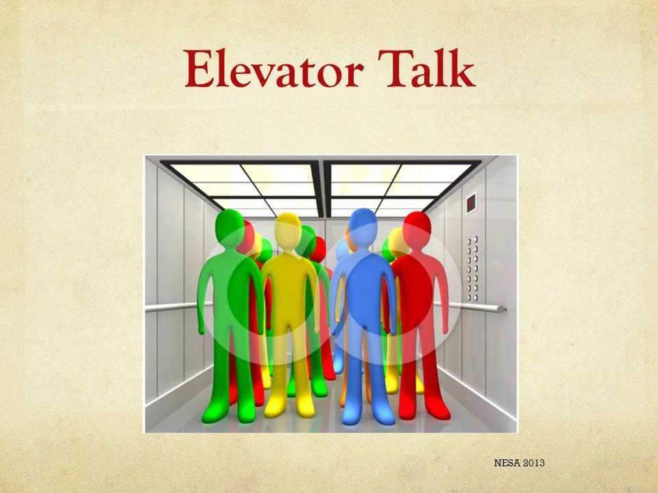 Elevator Talk NESA 2013