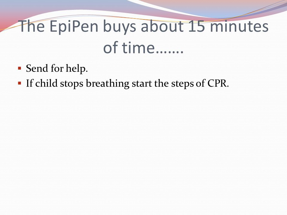The EpiPen buys about 15 minutes of time…….  Send for help.