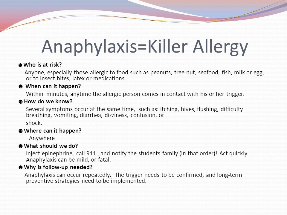 Anaphylaxis=Killer Allergy ☻ Who is at risk.
