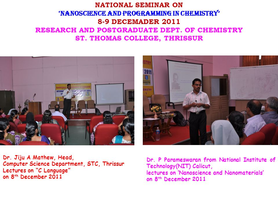 NATIONAL SEMINAR ON 'NANOSCIENCE AND PROGRAMMING IN CHEMISTRY' 8-9 DECEMADER 2011 RESEARCH AND POSTGRADUATE DEPT.