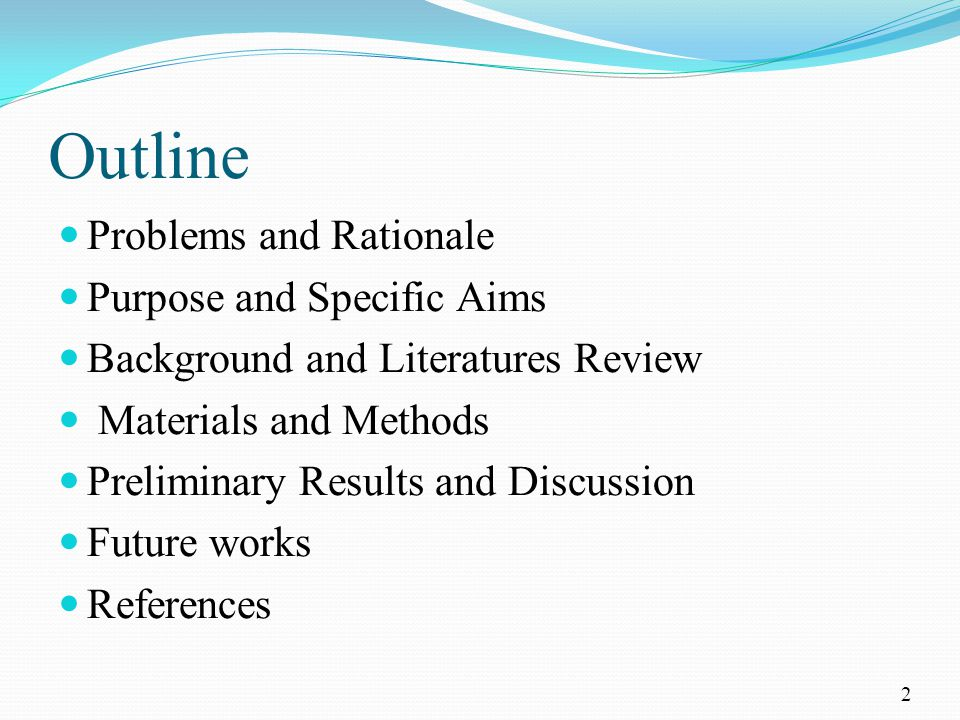 Outline Problems and Rationale Purpose and Specific Aims Background and Literatures Review Materials and Methods Preliminary Results and Discussion Future works References 2