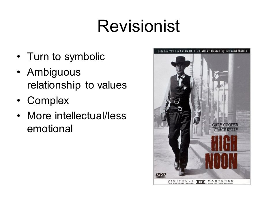 Revisionist Turn to symbolic Ambiguous relationship to values Complex More intellectual/less emotional