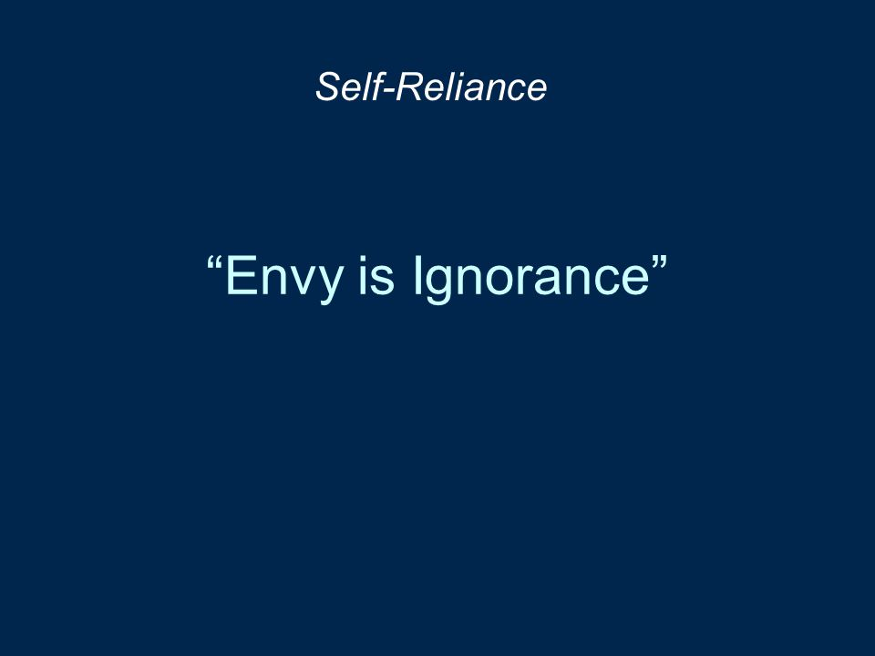 """Envy is Ignorance"" Self-Reliance"