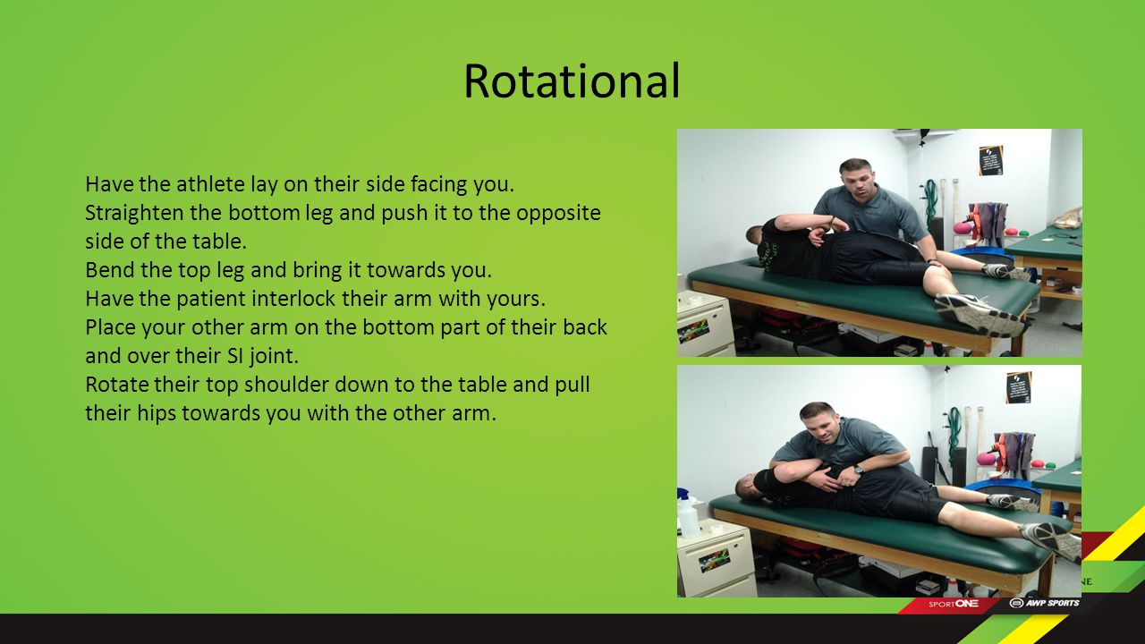 Rotational Have the athlete lay on their side facing you.