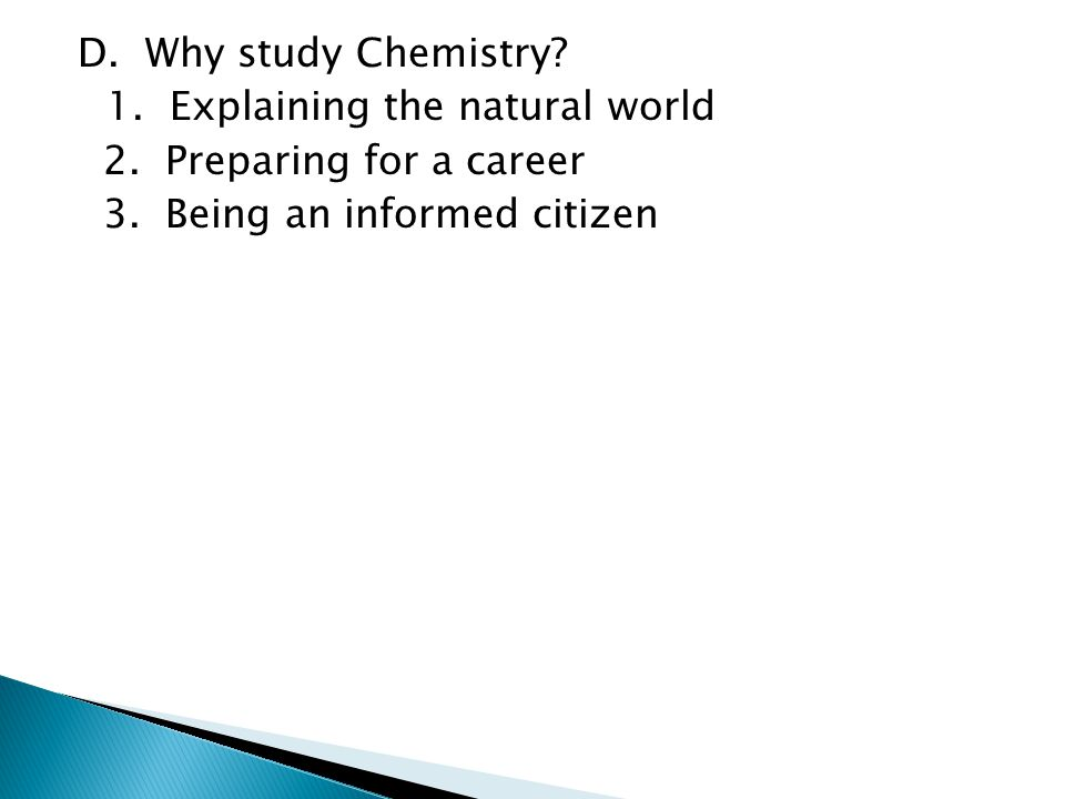 1.Explain why chemistry affects all aspects of life and why it is important to study.