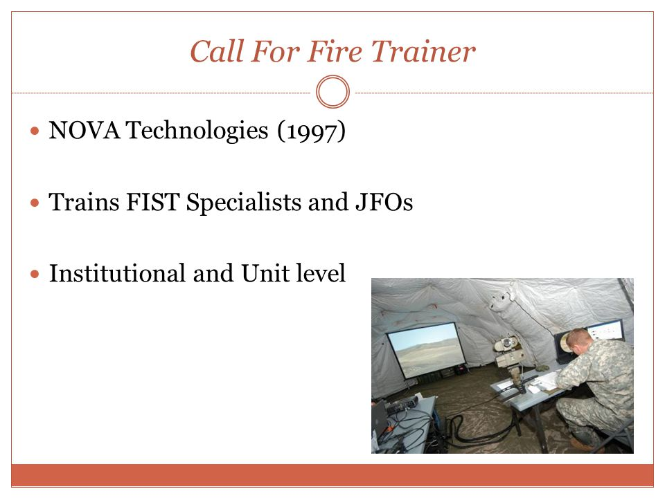 Call For Fire Trainer NOVA Technologies (1997) Trains FIST Specialists and JFOs Institutional and Unit level