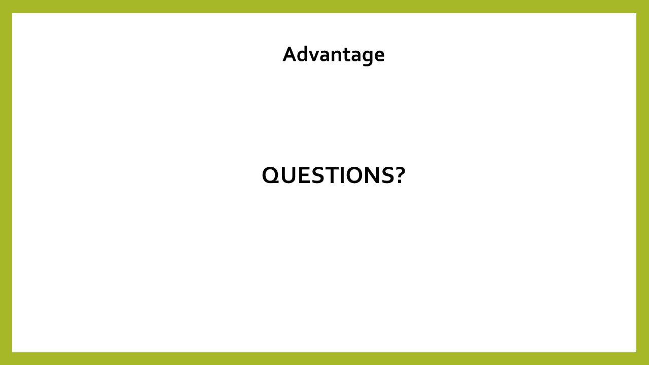 QUESTIONS Advantage