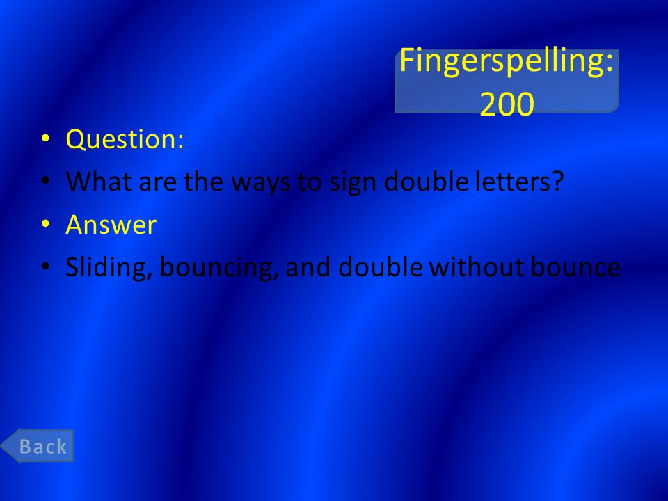 Fingerspelling: 200 Question: What are the ways to sign double letters.