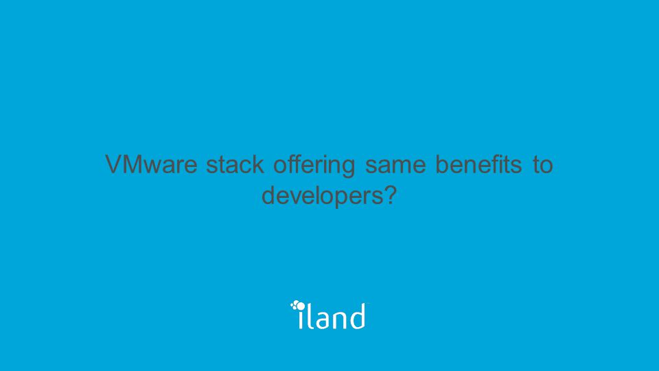 VMware stack offering same benefits to developers
