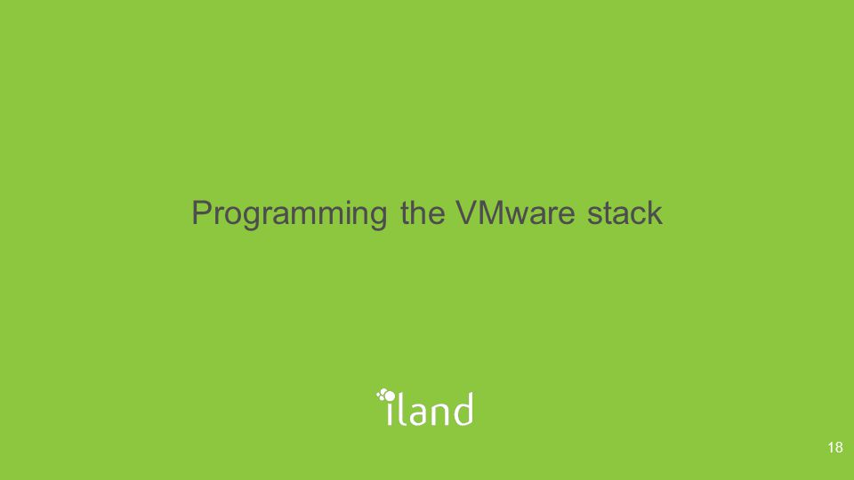 Programming the VMware stack 18