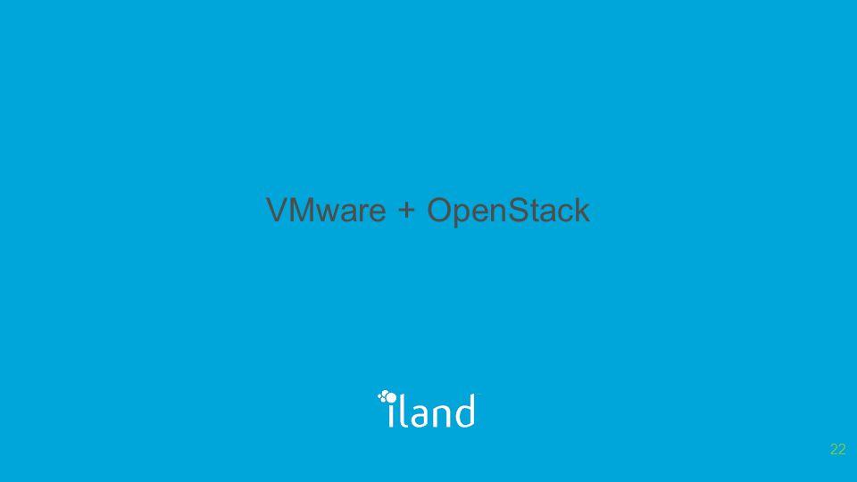 VMware + OpenStack 22