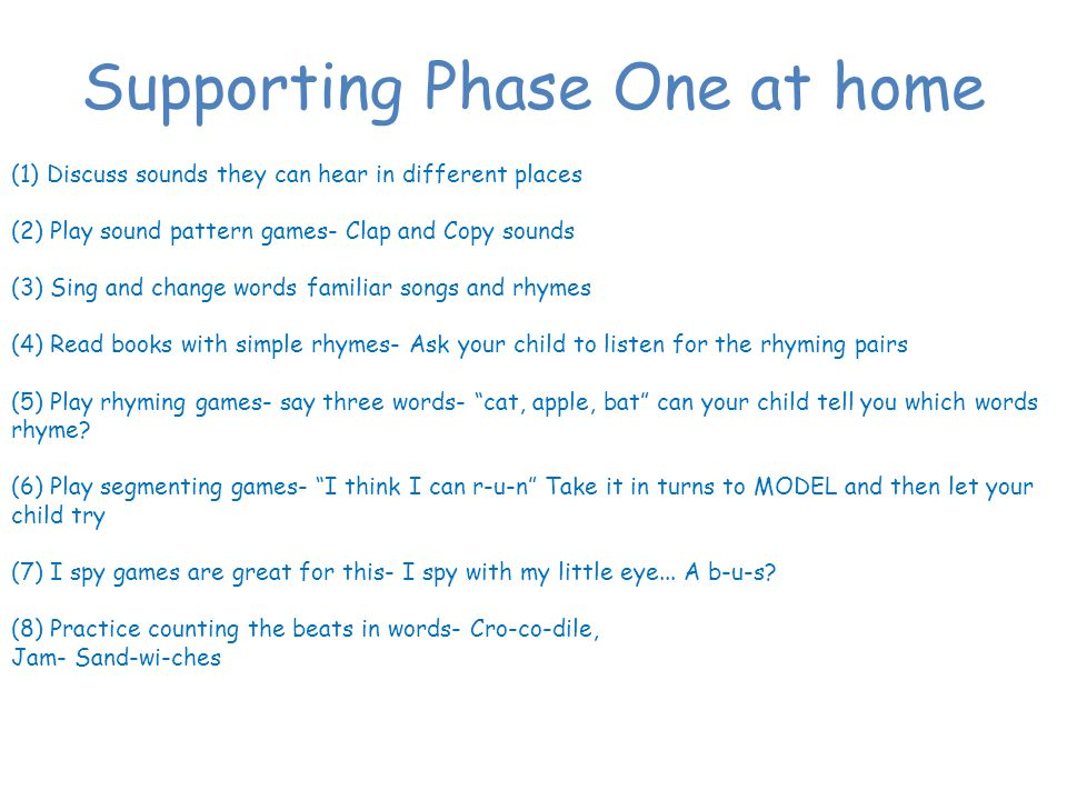 Phase Two -To teach 19 grapheme-phoneme correspondences Set 1: s, a, t, p Set 2: i, n, m, d Set 3: g, o, c, k Set 4: ck, e, u, r Set 5: h, b, f, ff, l, ll, ss Each sound has an action to support recognition