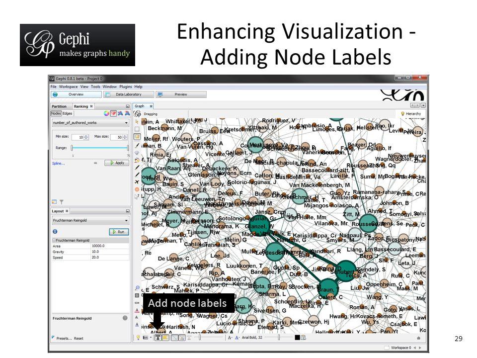29 Enhancing Visualization - Adding Node Labels Add node labels