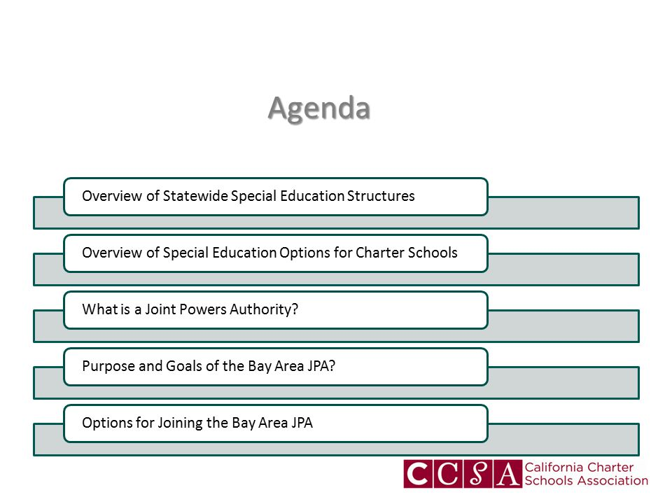 Agenda Overview of Statewide Special Education StructuresOverview of Special Education Options for Charter SchoolsWhat is a Joint Powers Authority Purpose and Goals of the Bay Area JPA Options for Joining the Bay Area JPA