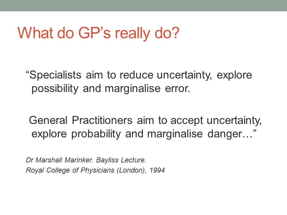 What do GP's really do.