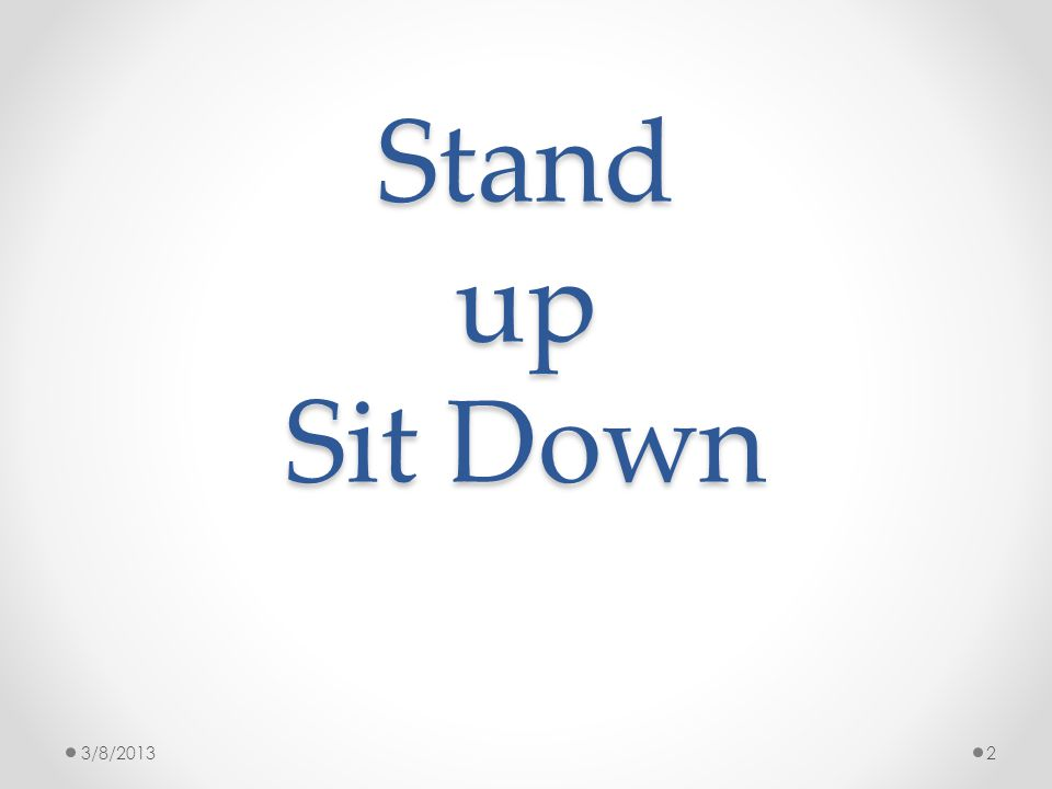 Stand up Sit Down 23/8/2013