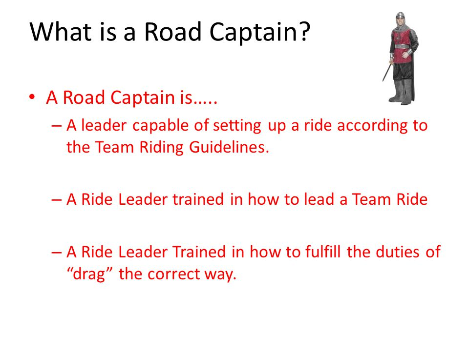 Summary What is a Road captain.