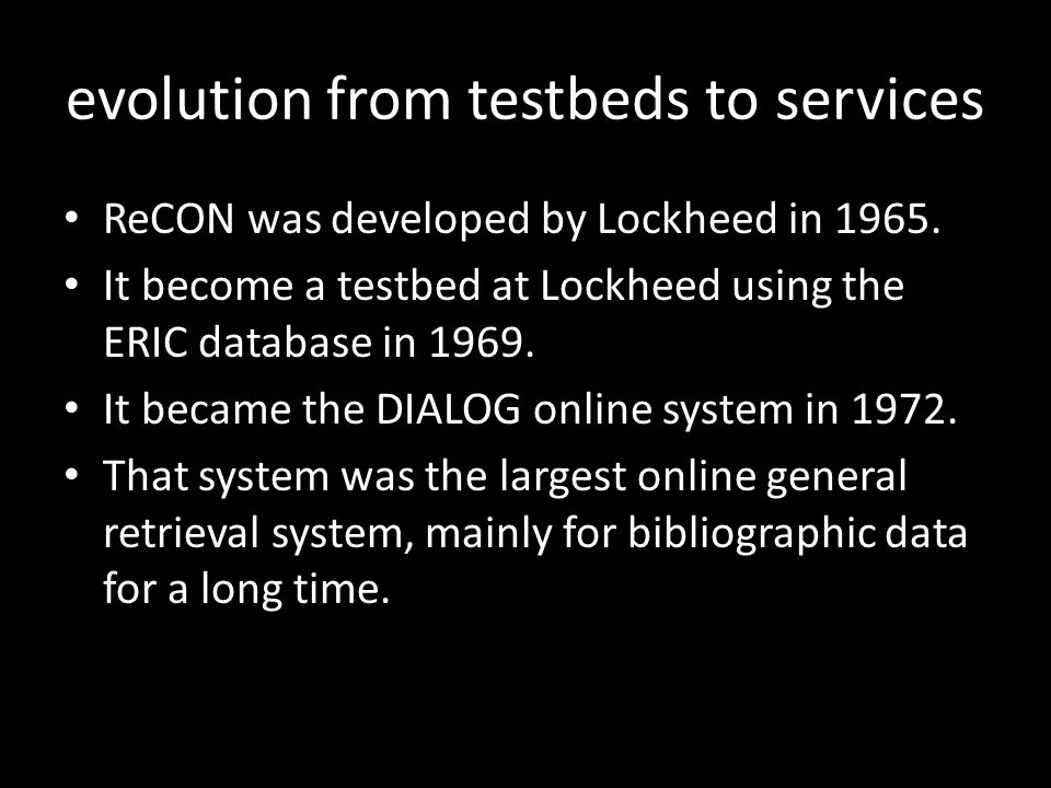 evolution from testbeds to services ReCON was developed by Lockheed in 1965.