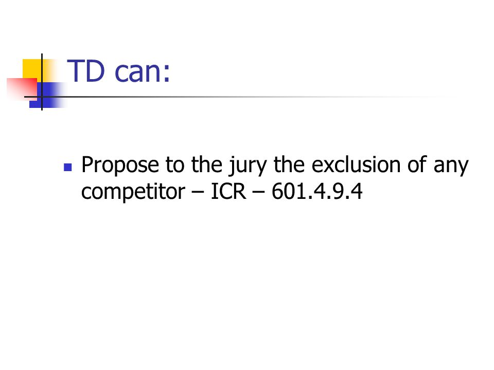 TD can: Propose to the jury the exclusion of any competitor – ICR – 601.4.9.4
