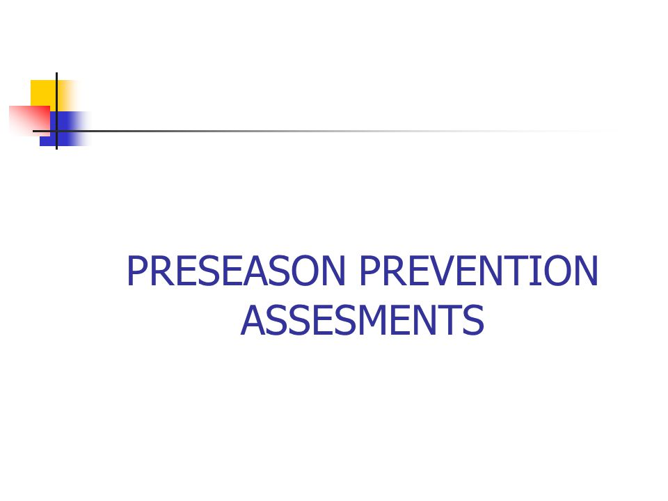 PRESEASON PREVENTION ASSESMENTS