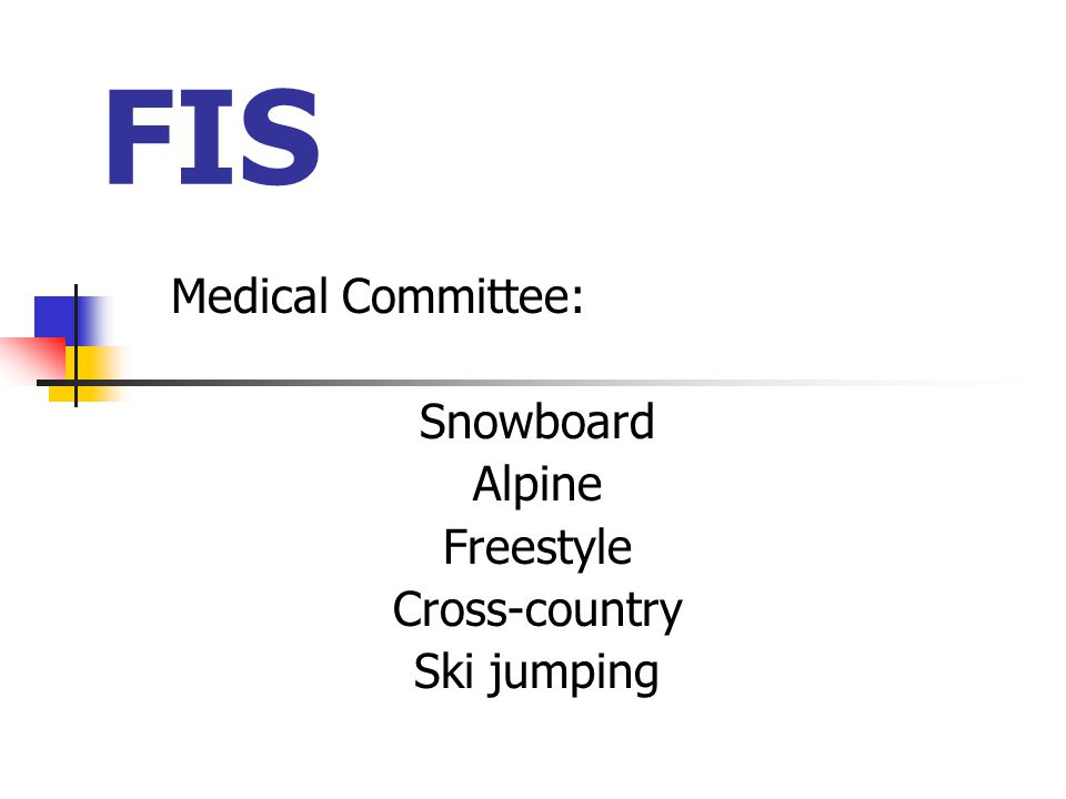 FIS Medical Committee: Snowboard Alpine Freestyle Cross-country Ski jumping