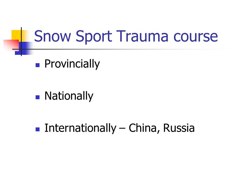 Snow Sport Trauma course Provincially Nationally Internationally – China, Russia