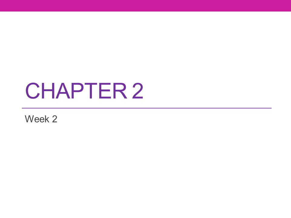 CHAPTER 2 Week 2