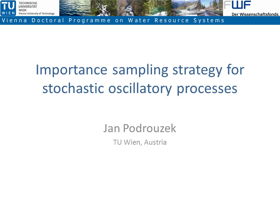 Conclusion Successful implementation of importance sampling for stochastic oscillatory processes Tested on both stationary and non-stationary processes (frequency and amplitude modulated processes) By introducing robust measures 100% agreement with reference MC (higher computational cost as a tradeoff)
