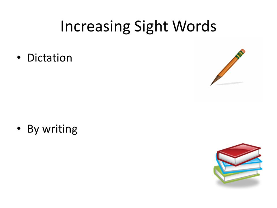 Increasing Sight Words Dictation By writing