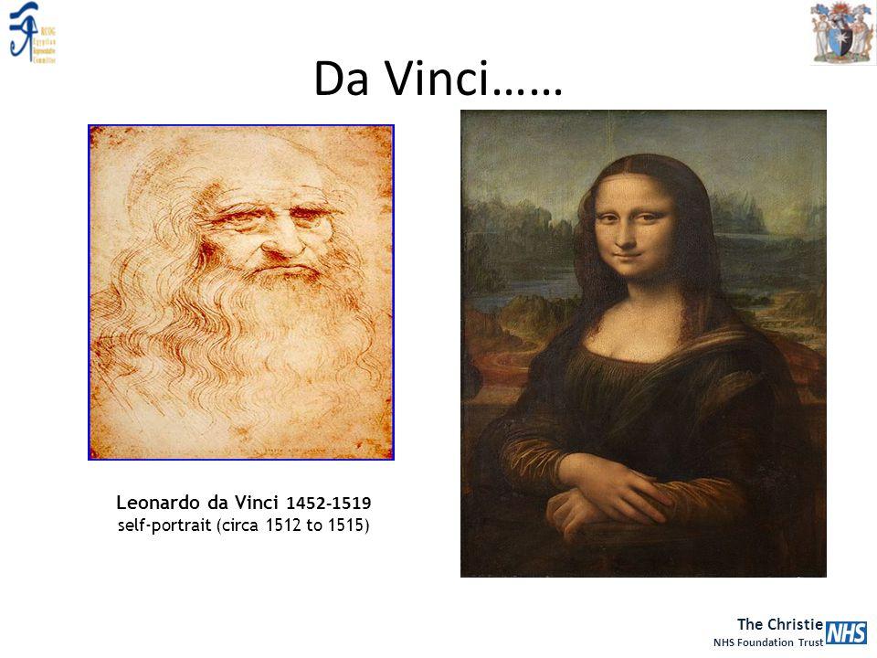 The Christie NHS Foundation Trust Da Vinci…… Leonardo da Vinci 1452-1519 self-portrait (circa 1512 to 1515)