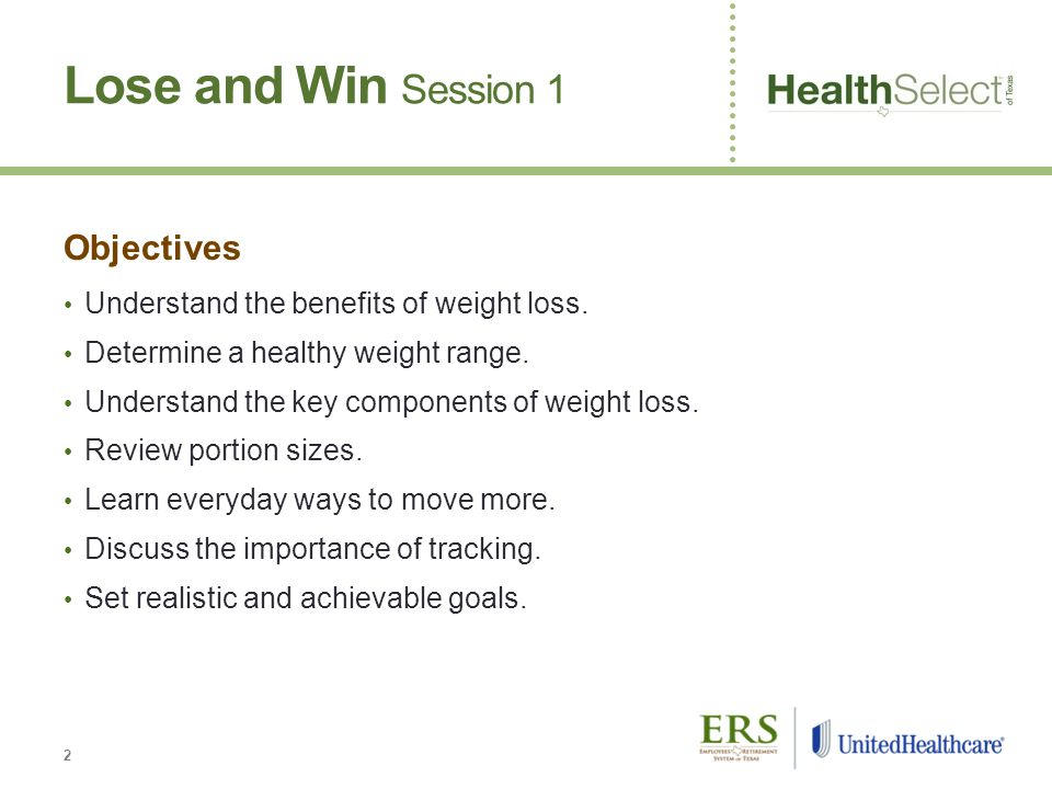 Lose and Win Session 1 Objectives Understand the benefits of weight loss.