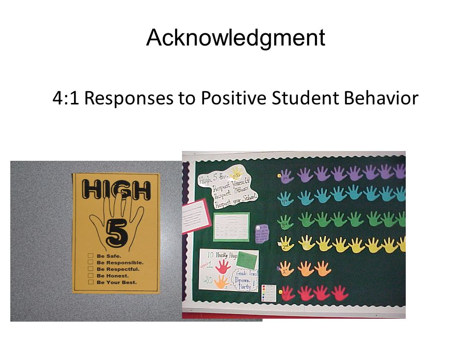 Acknowledgment 4:1 Responses to Positive Student Behavior