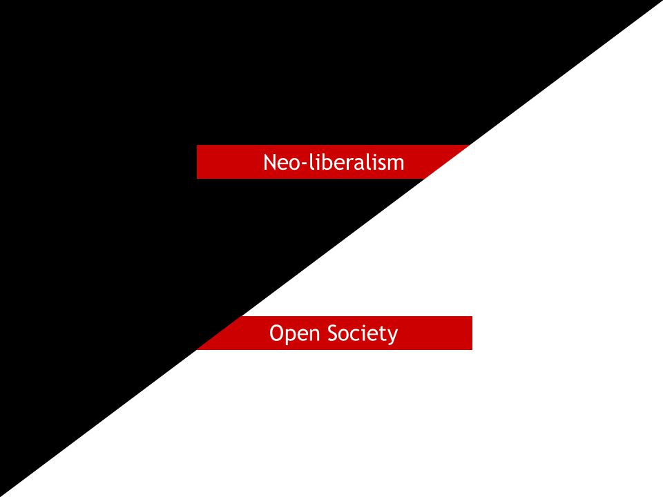 Neo-liberalism Open Society