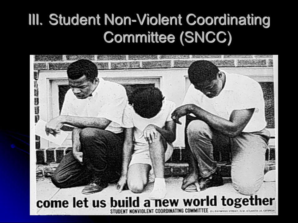 III. Student Non-Violent Coordinating Committee (SNCC)
