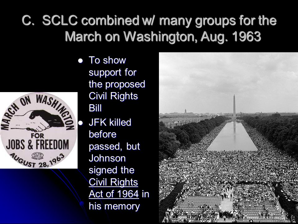 C. SCLC combined w/ many groups for the March on Washington, Aug.