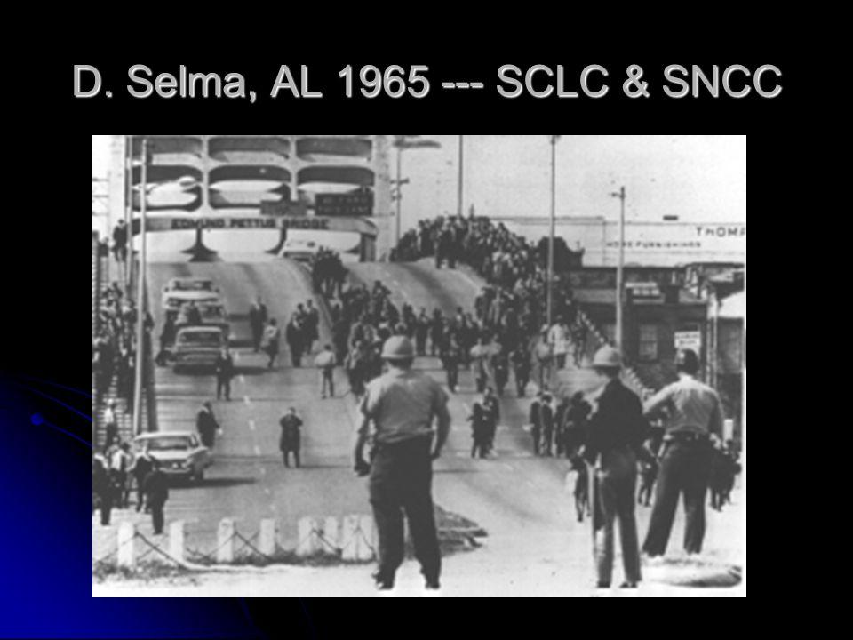 D. Selma, AL 1965 --- SCLC & SNCC