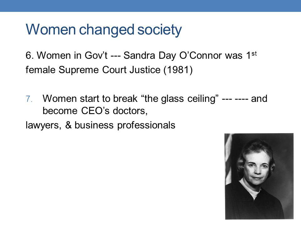 Women changed society 6.