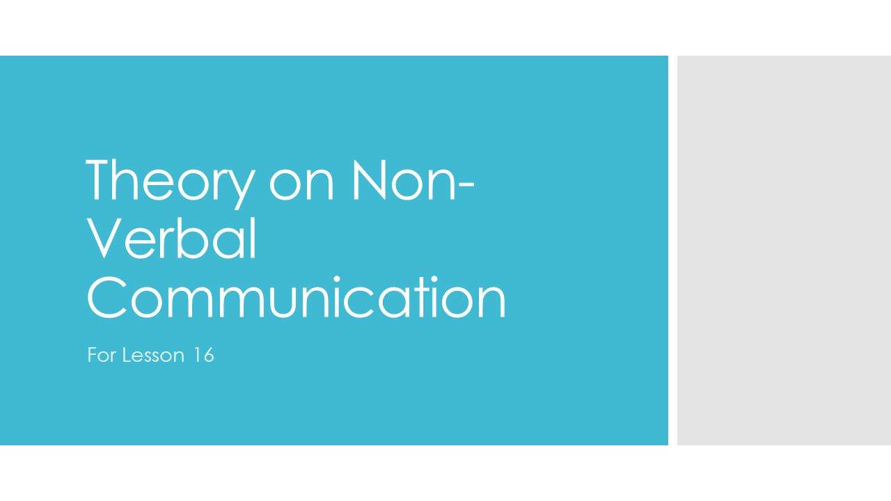 Non Verbal Communica tion  Not just about what you say, which is important for interviews.