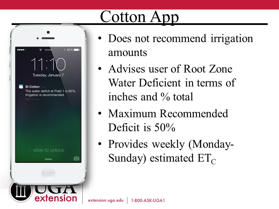 Does not recommend irrigation amounts Advises user of Root Zone Water Deficient in terms of inches and % total Maximum Recommended Deficit is 50% Provides weekly (Monday- Sunday) estimated ET C Cotton App