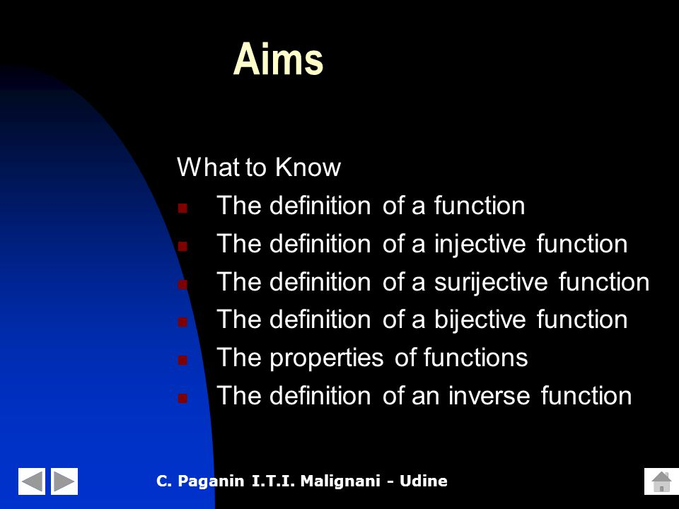 C.Paganin I.T.I. Malignani - Udine What to do 1. Identify the domain and range of a function 2.