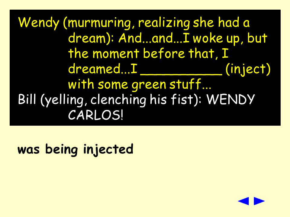 Wendy: I don t know. I panicked. I...I struggled and I hit the alien next to me on its head.