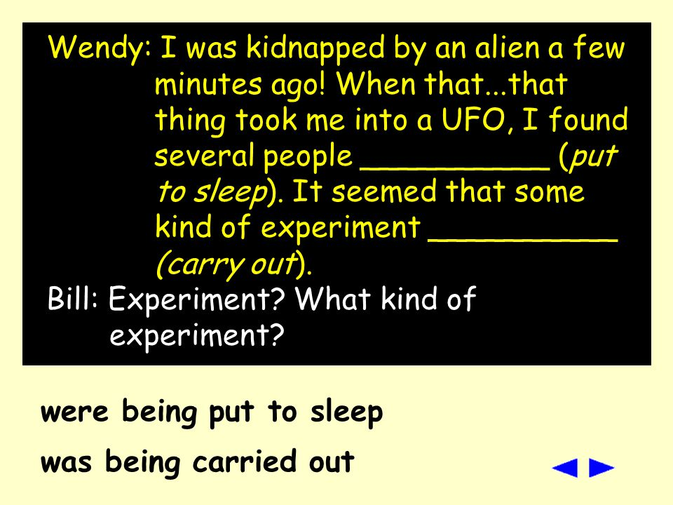 Bill: Hello, Detective Bill speaking. Wendy: Honey, it s me, Wendy.