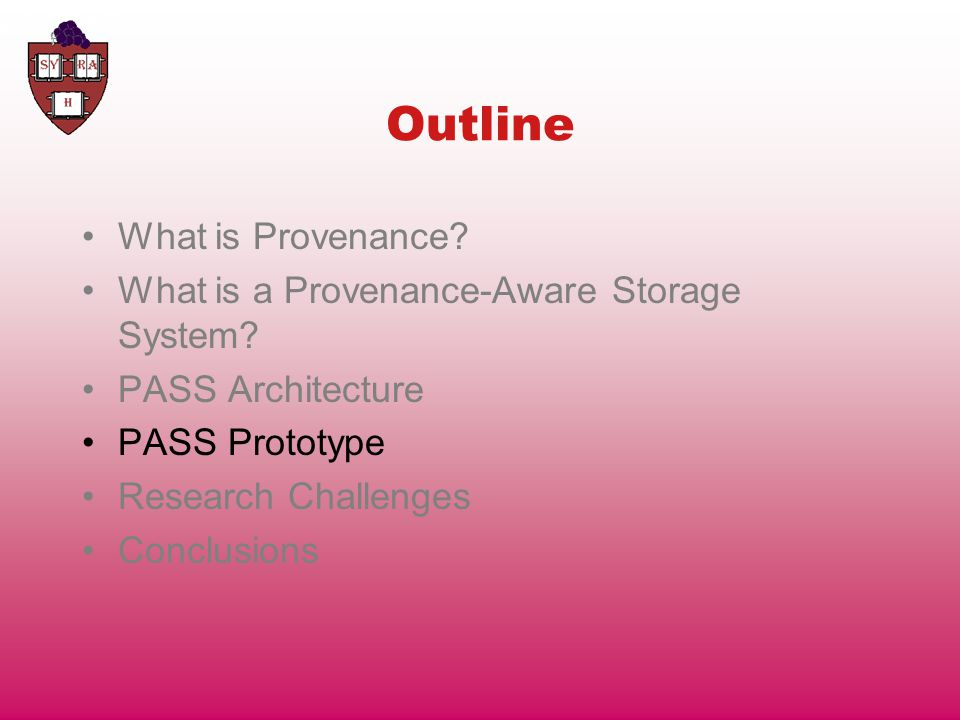 Outline What is Provenance. What is a Provenance-Aware Storage System.