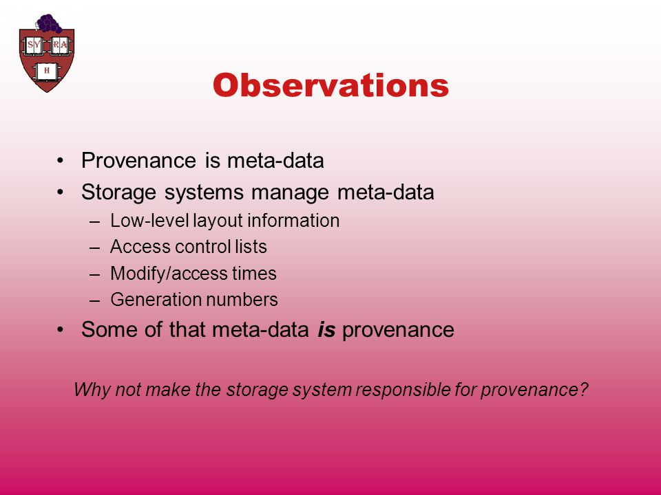 Advantages of Provenance in the Storage System Generate provenance automatically.