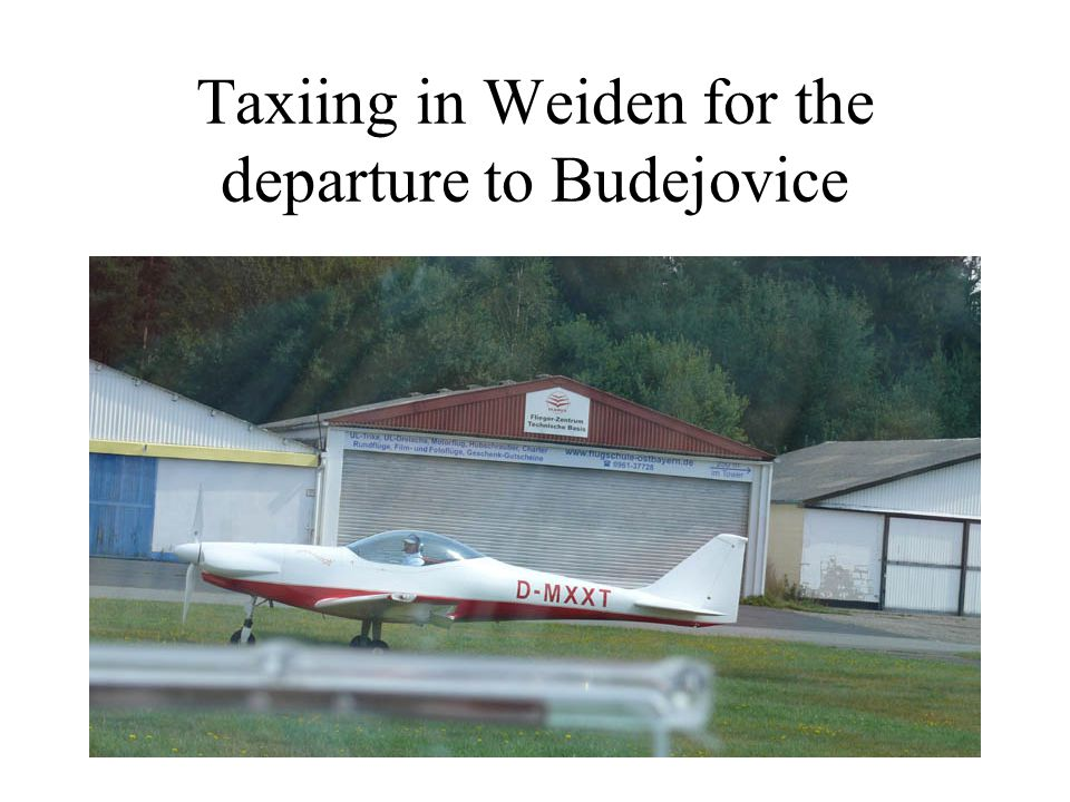 Taxiing in Weiden for the departure to Budejovice