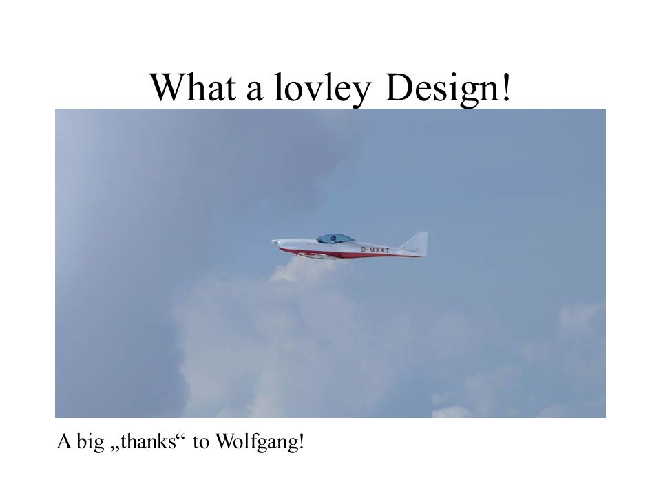 "What a lovley Design! A big ""thanks to Wolfgang!"