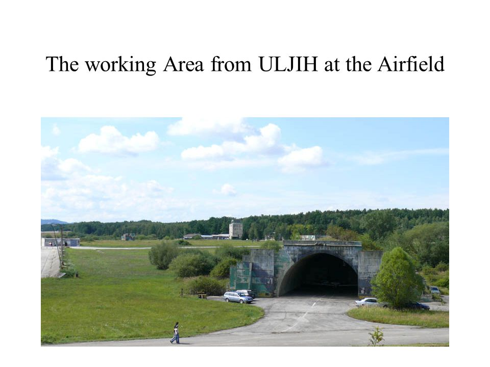 The working Area from ULJIH at the Airfield