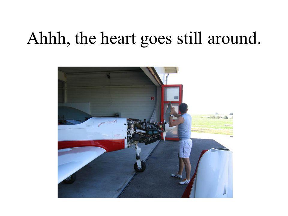Ahhh, the heart goes still around.