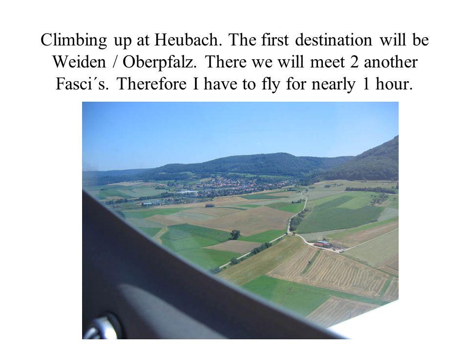 Climbing up at Heubach. The first destination will be Weiden / Oberpfalz.