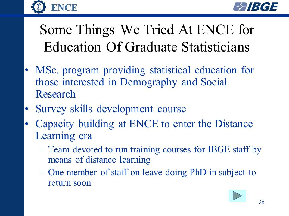 ENCE 36 Some Things We Tried At ENCE for Education Of Graduate Statisticians MSc.